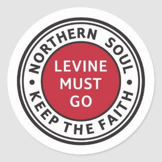 Northern Soul. Keep the Faith. Levine Must Go. Classic Round Sticker