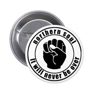Northern Soul Patch It Will Never Be Over Button