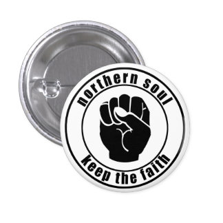 Northern Soul Patch Keep The Faith Button