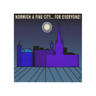 Norwich A Fine City For Everyone Wood Canvases