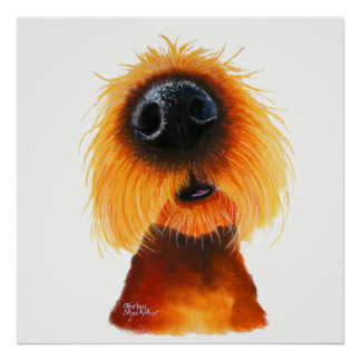 Nosey Dog ' SMELLS LiKe SuNSHiNe ' by Shirley Mac Poster