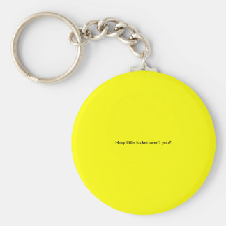 Nosy little fucker aren't you?Keychain Basic Round Button Key Ring