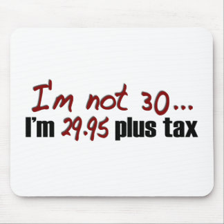 Not 30 $29.95 Plus Tax Mouse Mat