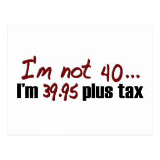 Not 40 $39.95 Plus Tax Postcard