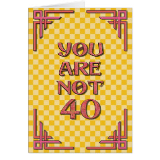 Not 40 Birthday Card