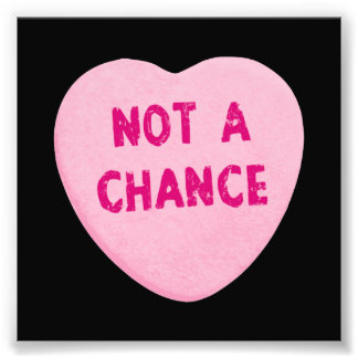 Not A Chance Valentine's Day Heart Photo