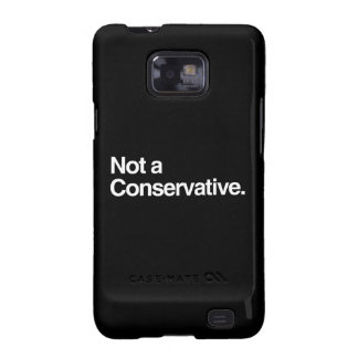 NOT A CONSERVATIVE.png Galaxy S2 Case