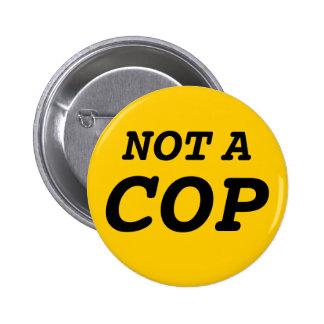 not a cop button
