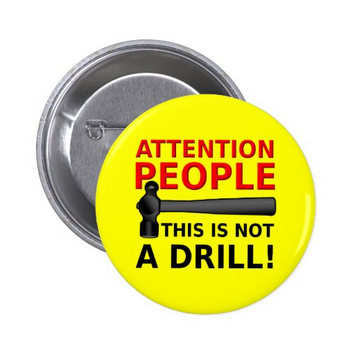 Not A Drill Funny Button Badge Humor