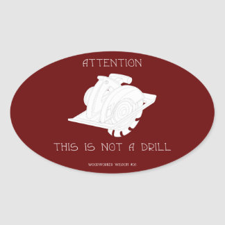 Not A Drill Oval Stickers