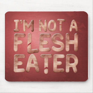 Not a Flesh Eater Mouse Pad