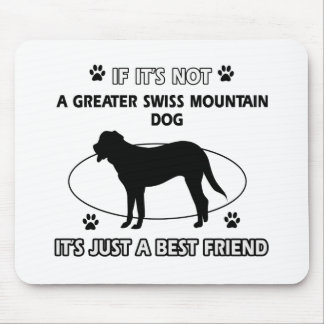Not a greater swiss mountain dog mouse pads