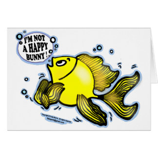 Not a Happy Bunny funny cute fish cartoon Greeting Card