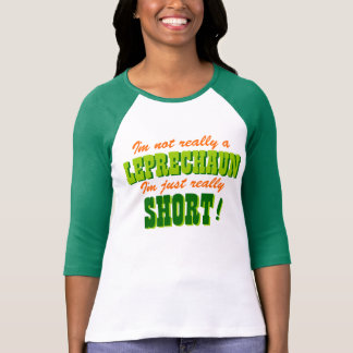 Not a Leprechaun Just Short T Shirts