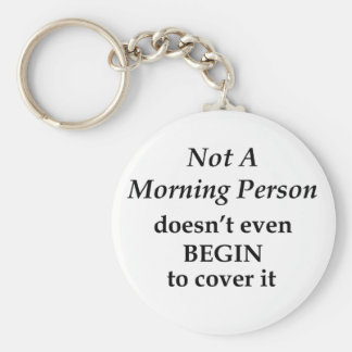 Not A Morning Person Basic Round Button Key Ring