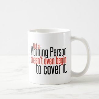 Not a Morning Person Doesn't Even... Classic White Coffee Mug