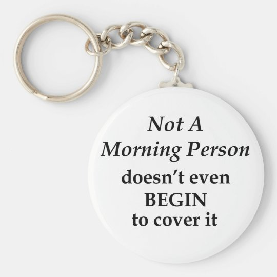 Not A Morning Person Key Ring