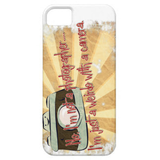 not a photographer iPhone 5 cover