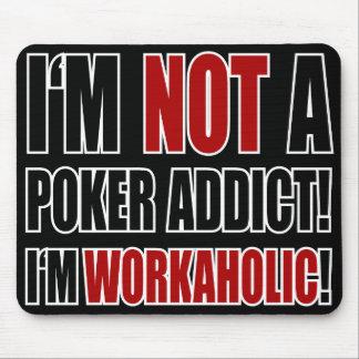 Not a Poker Addict! Mouse Mat