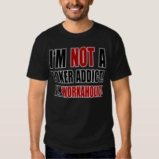 Not a Poker Addict! T Shirts