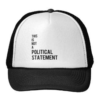 Not a political statement trucker hats