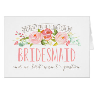 Not a Question, Bridesmaid Rose Garden Card