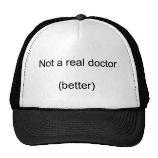 'Not a real doctor' PhD Cap