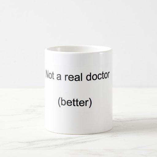 'Not a real doctor' PhD Coffee Mug