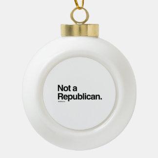 NOT A REPUBLICAN CERAMIC BALL DECORATION