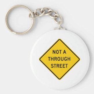 Not a Through Street Highway Sign Key Chains