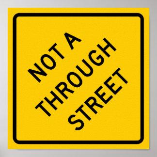 Not a Through Street Highway Sign Poster