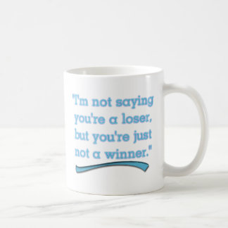 NOT A WINNER COFFEE MUG