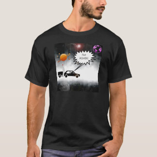 Not Again! T-Shirt
