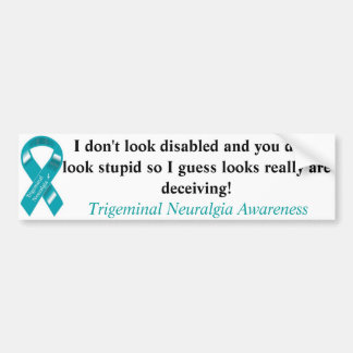 Not all disabilities are visible... bumper sticker
