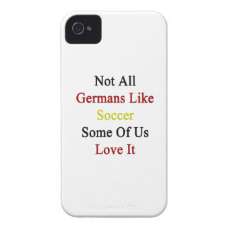 Not All Germans Like Soccer Some Of Us Love It iPhone 4 Case