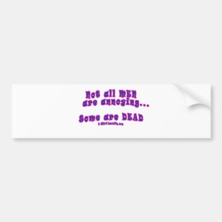 Not all men are annoying..some are dead bumper sticker