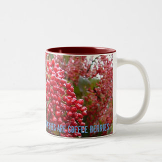 Not all red berries are coffee berries 2 Two-Tone mug