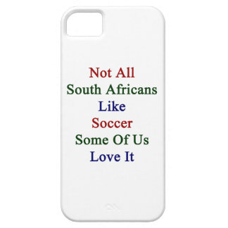 Not All South Africans Like Soccer Some Of Us Love iPhone 5 Cases