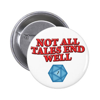 Not All Tales End Well 6 Cm Round Badge