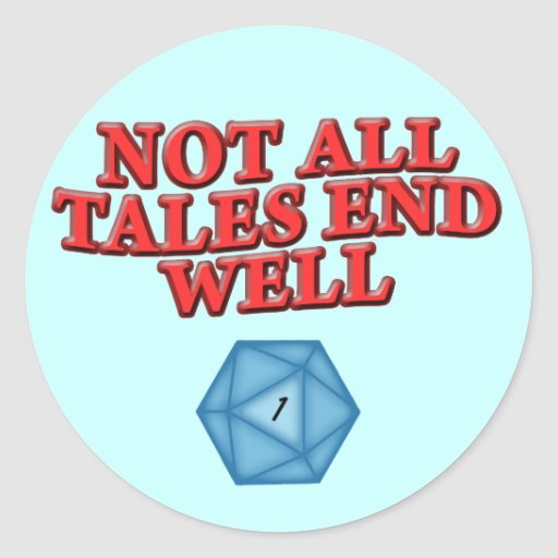 Not All Tales End Well Round Stickers