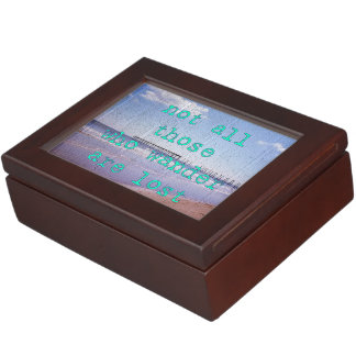 Not All Those Who Wander Are Lost Keepsake Box