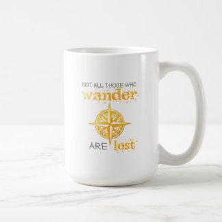 Not All Those Who Wander Are Lost Quote Mug (15oz)