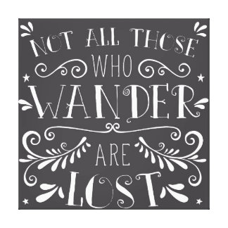 Not All Those who Wander Are Lost Wall Decor Gallery Wrapped Canvas