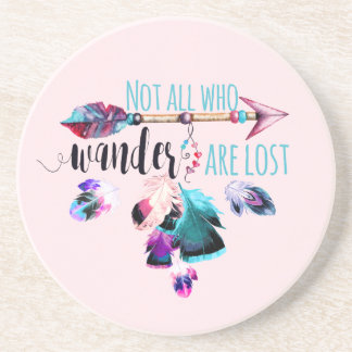 Not All Who Wander Are Lost Bohemian Wanderlust Coaster