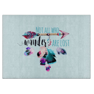 Not All Who Wander Are Lost Bohemian Wanderlust Cutting Board