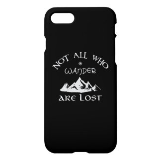 Not All Who Wander Are Lost iPhone 8/7 Case