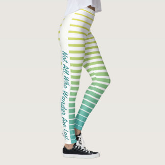 Not All Who Wander Are Lost Leggings