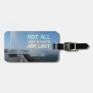 """Not all who wander are lost"" Luggage Tag"