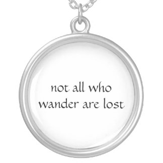 not all who wander are lost jewelry