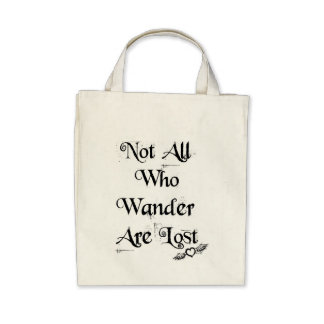 Not all who wander are lost organic tote tote bag
